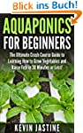 Aquaponics for Beginners: The Ultimat...