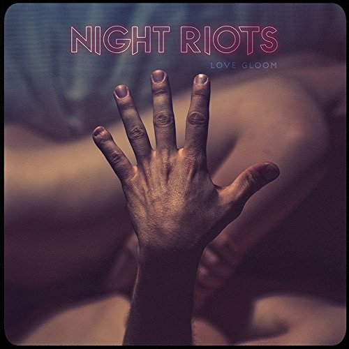 Night Riots - Love Gloom