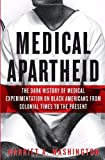 Image of Medical Apartheid: The Dark History of Medical Experimentation on Black Americans from Colonial Times to the Present