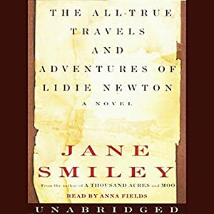 The All-True Travels and Adventures of Lidie Newton Audiobook