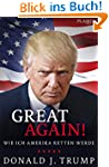 Donald J. Trump: Great Again!: Wie ic...