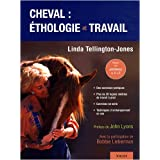 Cheval : �thologie et travailpar Linda Tellington-Jones