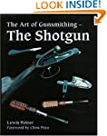 The Art of Gunsmithing: The Shotgun