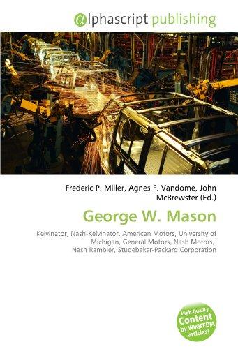george-w-mason-kelvinator-nash-kelvinator-american-motors-university-of-michigan-general-motors-nash