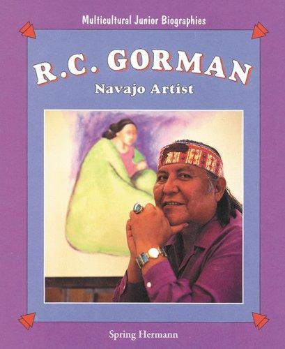 R.C.Gorman: Navajo Artist (Multicultural Junior Biographies)