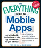 img - for The Everything Guide to Mobile Apps: A Practical Guide to Affordable Mobile App Development for Your Business (Everything ) book / textbook / text book