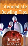 Intermediate Bowling Tips