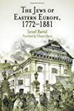 The Jews of Eastern Europe, 1772-1881 (Jewish Culture and Contexts)