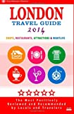 London Travel Guide 2014: Shops, Restaurants, Attractions & Nightlife in London 2014.
