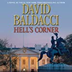 Hell's Corner (       UNABRIDGED) by David Baldacci Narrated by Ron McLarty, Orlagh Cassidy