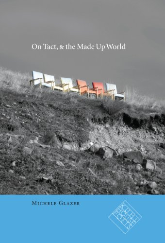 On Tact, & the Made Up World (Kuhl House Poets)