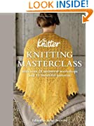 Knitting Masterclass: with Over 20 Technical Workshops and 15 Beautiful Patterns