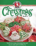 Gooseberry Patch Christmas Book 15: Tried & true recipes, decorating ideas and easy-to-make gifts for holiday fun (0848739841) by Gooseberry Patch