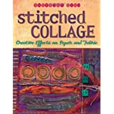 Stitched Collage: Creative Effects on Paper and Fabricby Sherrill Kahn