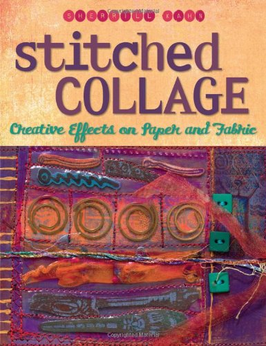 Stitched Collage: Creative Effects on Paper and Fabric PDF