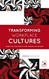 Transforming Workplace Cultures: Insights from Great Place to Work Institute's first 25 years (8561977167) by Robert Levering