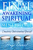Final Awakening - Spiritual and Mental Peace: Completely Understanding Yourself (English Edition)