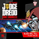 Judge Dredd Blood Will Tell CD (Judge Dredd Big Finish)by James Swallow