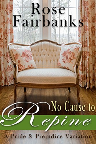 No Cause to Repine: A Pride and Prejudice Variation PDF