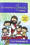 img - for YA Conozco A Jesus y Ahora (Spanish Edition) book / textbook / text book