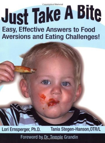 Just Take a Bite Easy, Effective Answers to Food Aversions and Eating Challenges! by Ernsperger, Lori, Stegen-Hanson, Tania [Future Horizons,2004] (Paperback) (Food Aversion compare prices)