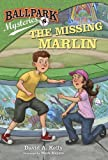 Ballpark Mysteries #8: The Missing Marlin (A Stepping Stone Book(TM))