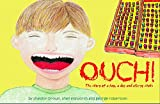 img - for OUCH! The story of a boy, a dog and allergy shots book / textbook / text book