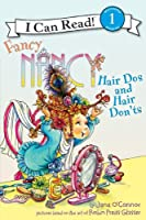 Fancy Nancy: Hair Dos and Hair Don&#39;ts (I Can Read Book 1)