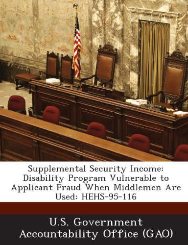 Supplemental Security Income: Disability Program Vulnerable To Applicant Fraud When Middlemen Are Used: Hehs-95-116