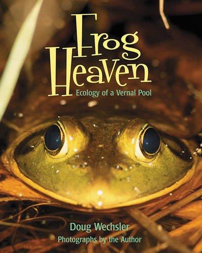 Frog Heaven: Ecology of a Vernal Pool