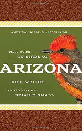 American Birding Association Field Guide to Birds of Arizona (American Birding Association State Field)