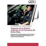 Impacto de la Policía Judicial en la Provincia de Entre Ríos: Impacto de la implementación de la Policía Judicial...