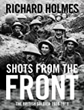 Shots from the Front (Hardcover) (000727548X) by Richard Holmes