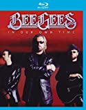 BEE GEES - IN OUR OWN TIME [Blu-ray]
