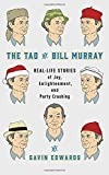 img - for The Tao of Bill Murray: Real-Life Stories of Joy, Enlightenment, and Party Crashing book / textbook / text book