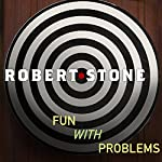 Fun with Problems: Stories | Robert Stone
