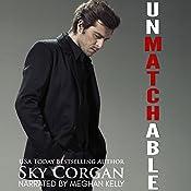 Unmatchable | [Sky Corgan]
