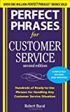 img - for Perfect Phrases for Customer Service, Second Edition (Perfect Phrases Series) by Bacal, Robert (2010) Paperback book / textbook / text book