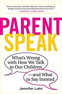 Book Cover: Good job! : the 15 things a parent should never say and what to say instead