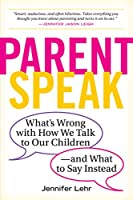 Good job! : the 15 things a parent should never say and what to say instead