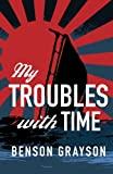img - for My Troubles With Time book / textbook / text book