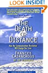 Death of Distance: How the Communicat...