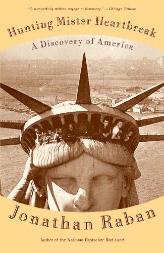 Hunting Mister Heartbreak: A Discovery of America (Vintage Departures Edition) [Raban, Jonathan] (Tapa Blanda)