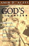 God's Equation: Einstein, Relativity, and the Expanding Universe (0385334850) by Aczel, Amir D.