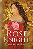 Anaiya Sophia The Rose Knight