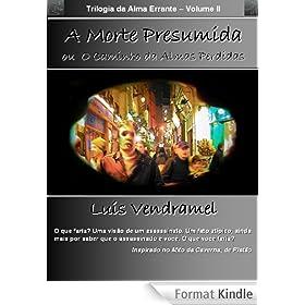 A Morte Presumida ou O Caminho das Almas Perdidas - vers�o do autor (Trilogia da Alma Errante Livro 2) (Portuguese Edition)