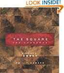 The Square: Sweet (Square: the Cookbo...