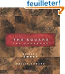 The Square: The Cookbook: Sweet