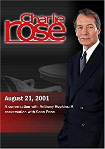 Charlie Rose with Anthony Hopkins, Sean Penn (August 21, 2001)