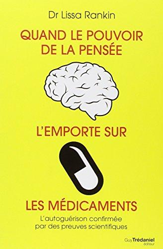 quand-le-pouvoir-de-la-pensee-lemporte-sur-les-medicaments-lautoguerison-confirmee-par-des-preuves-s